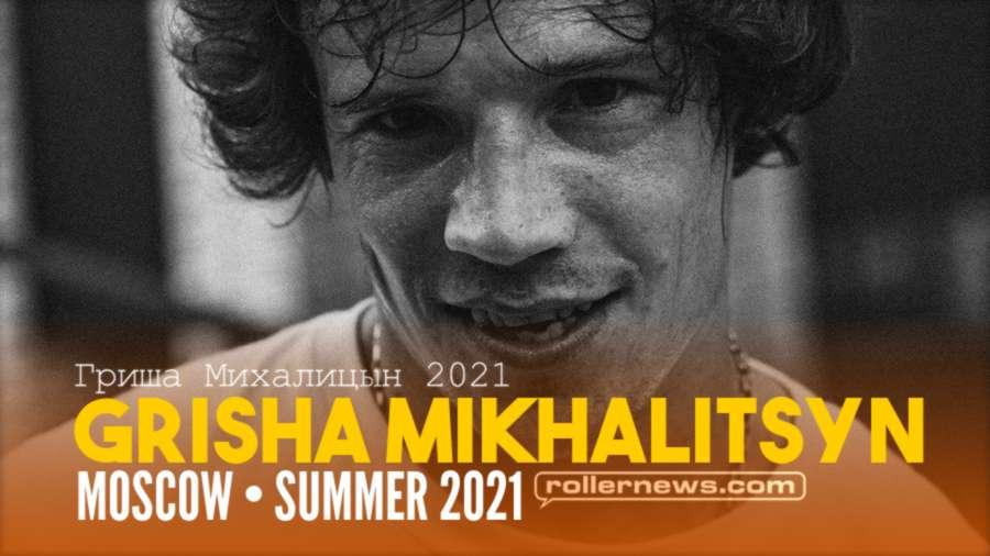 Grisha Mikhalitsyn (34) - Moscow, Summer 2021 - Birthday Street Edit