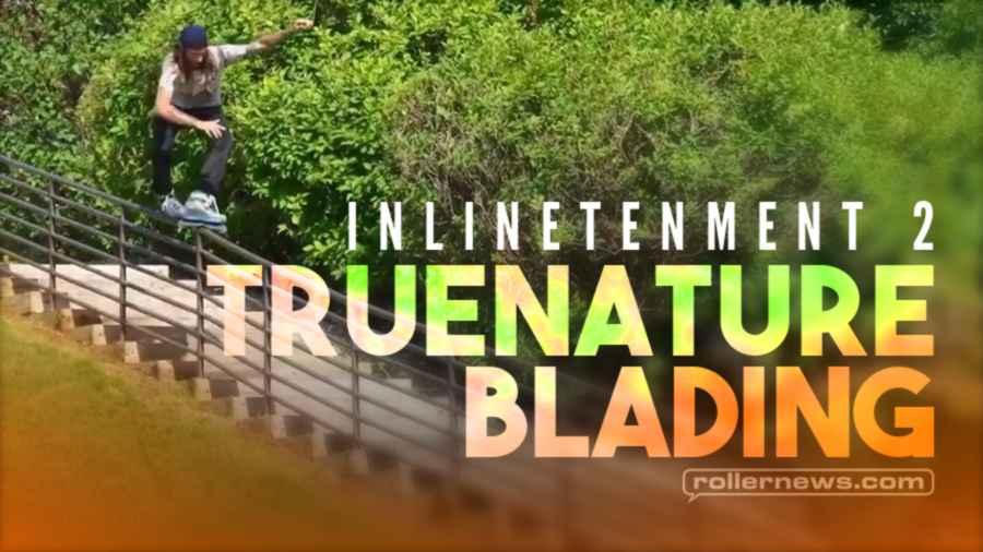 Truenature Blading - Inlinetenment 2 (2021)