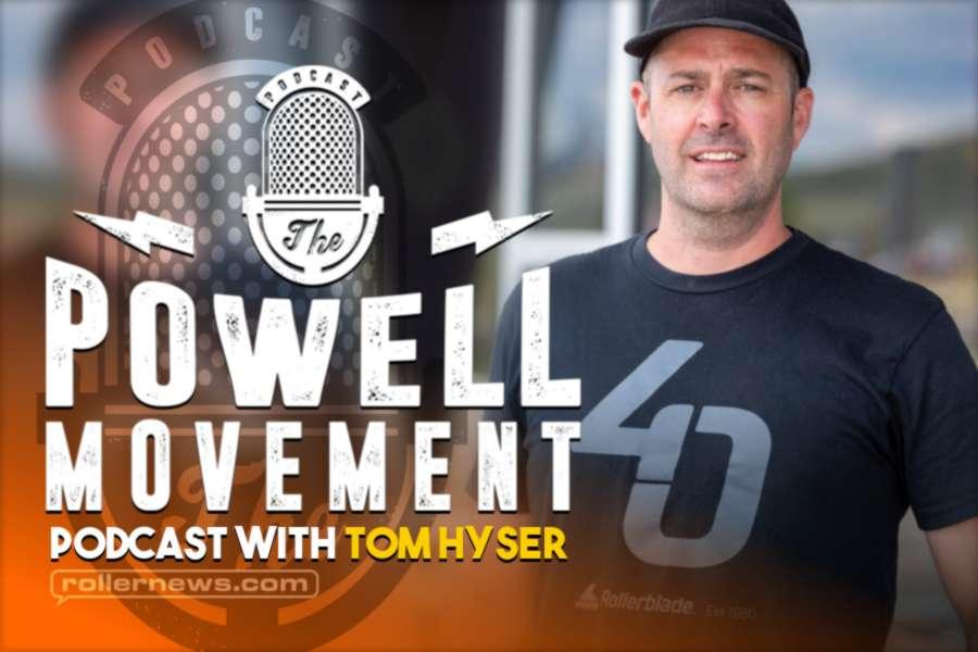 Tom Hyser: Skate Visionary, Entrepreneur, Marketer - The Powell Movement Podcast (September 2021)
