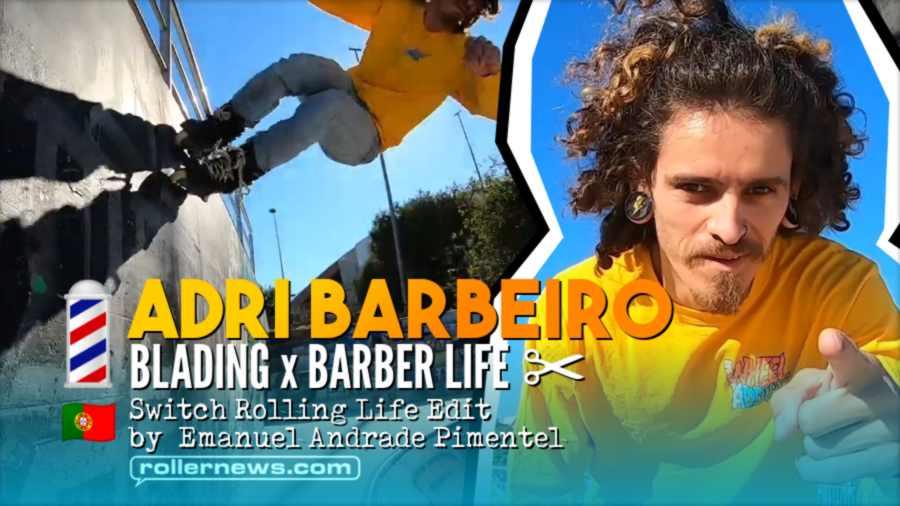 Adri Barbeiro: Blading x Barber Life (2021) - by Emanuel Andrade Pimantel