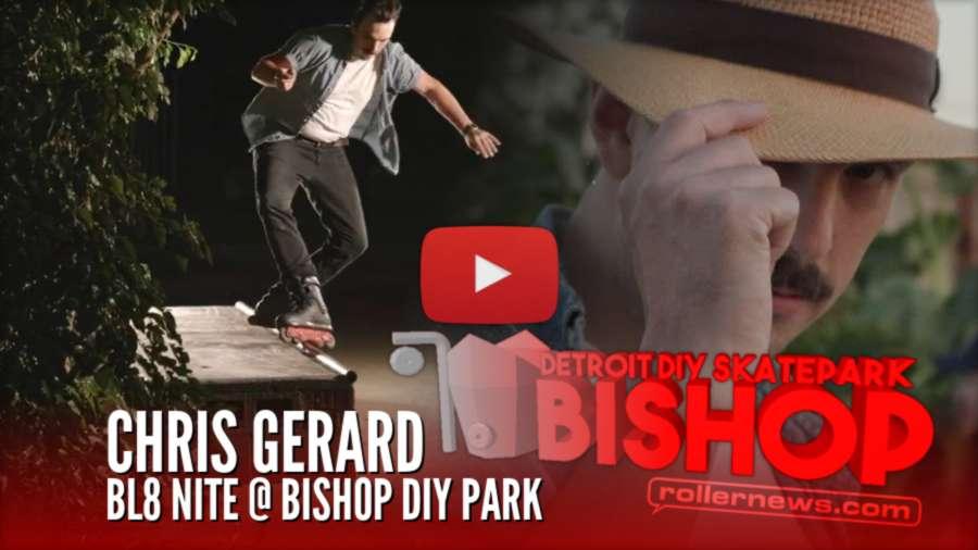 BL8 NITE @ BISHOP DIY Park (09/08/2021) - CHRIS GERARD Clips (2021) by Al Dolega