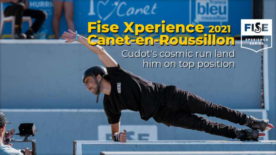 Fise Xperience Canet-en-Roussillon 2021: Cudot's cosmic run land him on top position