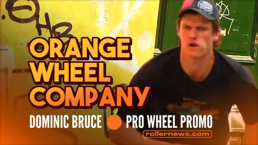 Orange Wheel Company - Dominic Bruce, 2nd Pro Wheel Promo (2021)