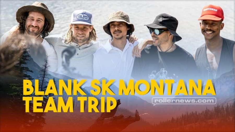 Blank SK Montana Team Trip (2021) with Sean Keane, Cameron Talbott, Robert Guerrero & the crew