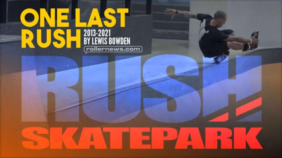 One Last Rush - Rollerblading Jam (2013 - 2021) by Lewis Blackburn