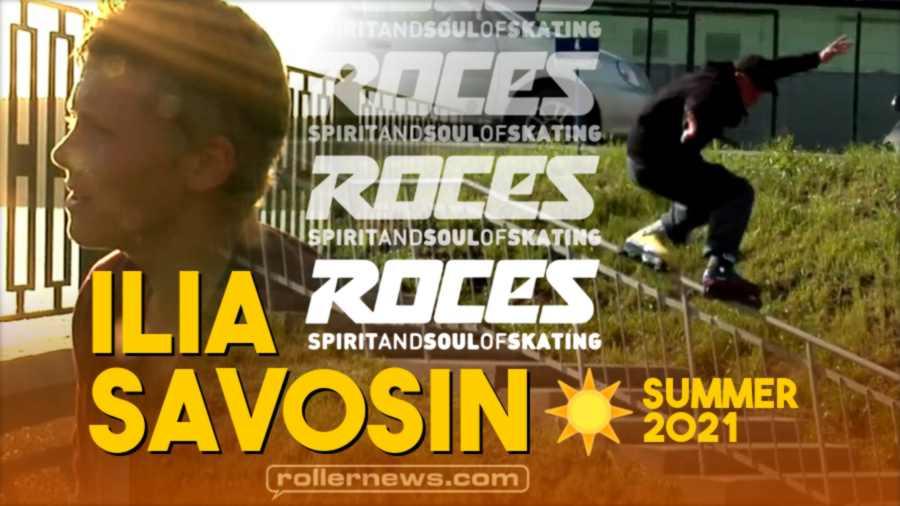 Ilia Savosin (Russia) - Roces Summer 2021