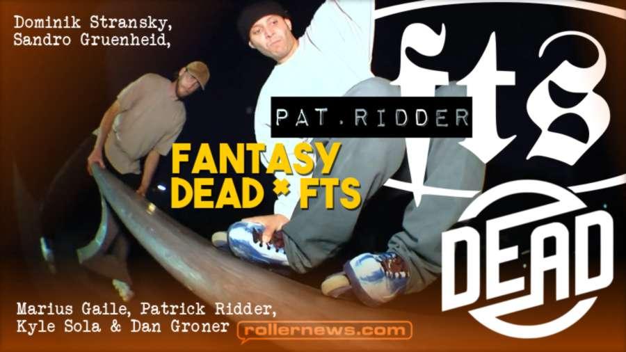 Fantasy Dead X FTS (2021) with Marius Gaile, Pat Ridder, Kyle Sola & Friends