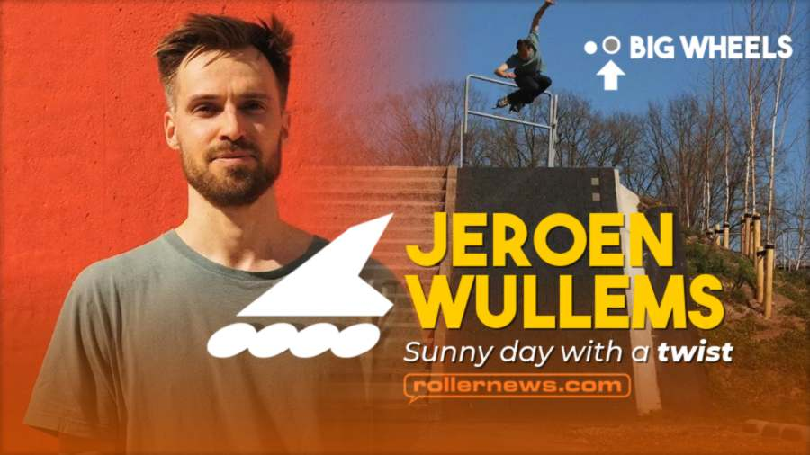 Sunny Day with a Twist (2021) - Featuring Jeroen Wullems - Rollerblade, Big Wheels Edit