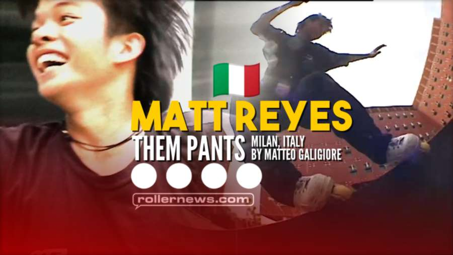 Them Skates Presents Matt Reyes - Them Pants - Milan Italy (2021) by Matteo Caligiore