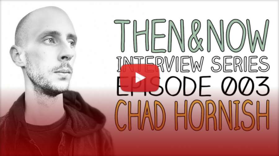 Then and Now - Interview With Chad Hornish (2021) by Jan Welch