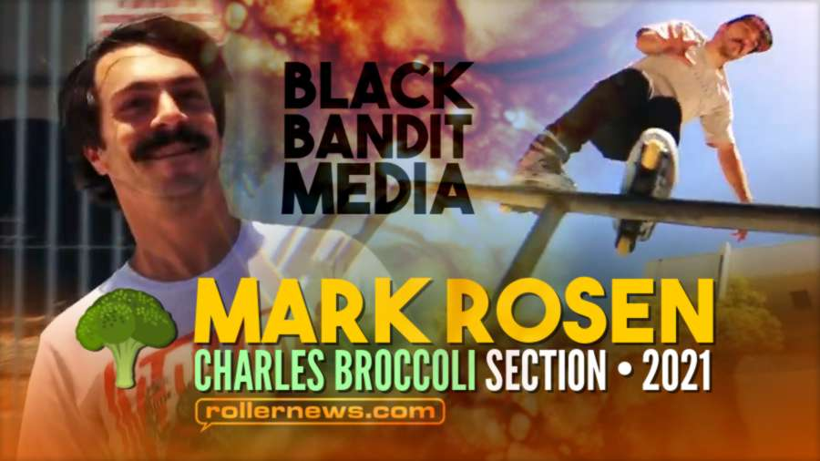 Mark Rosen - Charles Broccoli Section (2021) by Black Bandit Media