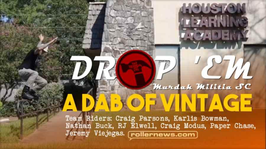 Murda Militia - Drop'Em - A Dab of Vintage (2021)