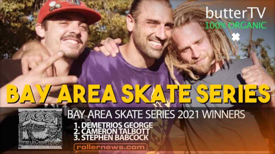 Bay Area Skate Series 2021 - Back to the Streets - ButterTV Edit