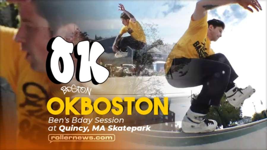 Okboston - Ben's Bday Sesh at Quincy, MA Skatepark (2021)