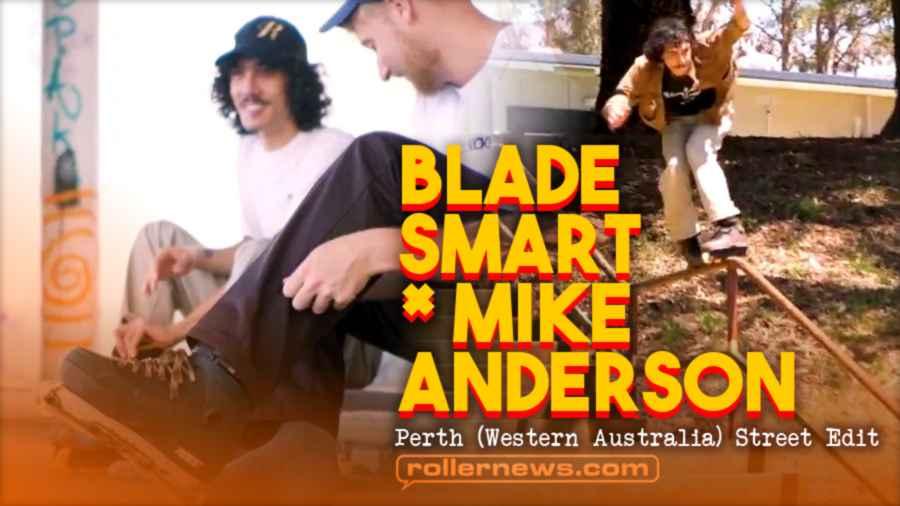 Blade Smart x Mike Anderson (Perth, Australia) - 2021 Winter Street Edit