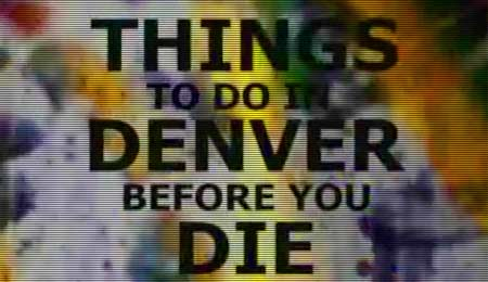 Things To Do In Denver Before You Die