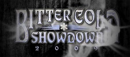 Bittercold Showdown 2009